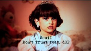 Seuil - Don't Trust feat. dOP