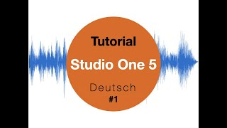 Studio One 5 für Einsteiger #1 Tutorial Deutsch (Presonus)