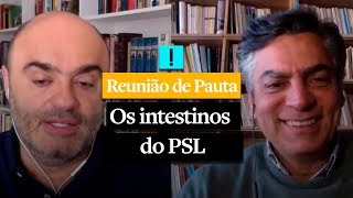 REUNIÃO DE PAUTA: Os intestinos do PSL