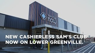 New cashierless Sam's Club Now on lower Greenville