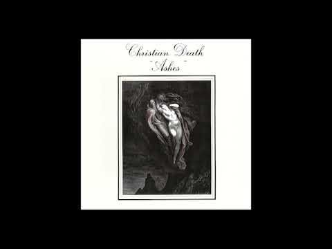 Christian Death Ashes Full Album