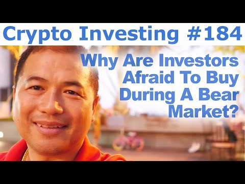 Crypto Investing #184 – Why Are Investors Afraid To Buy During A Bear Market? – By Tai Zen