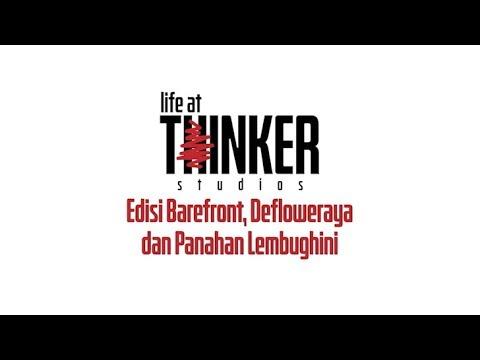 Life At Thinker: Edisi Barefront, Defloweraya dan Panahan Lembughini