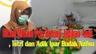 Download Video Ritual Mesum Pria Batuaji Jadikan Anak, Istri dan Adik Ipar Budak Nafsu MP3 3GP MP4