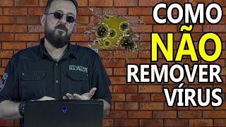 Como não remover vírus do PC