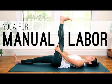Yoga For Manual Labor Yoga With Adriene