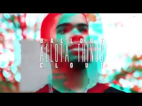 Alotta Things | Ballout x Clout (Shot by King Spencer)