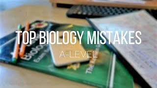 TOP 5 BIOLOGY A-LEVEL MISTAKES