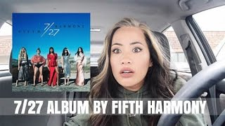 REACTING TO 7/27 ALBUM BY FIFTH HARMONY // xoalwaysbella