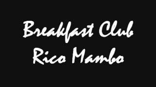 Breakfast Club - Rico Mambo