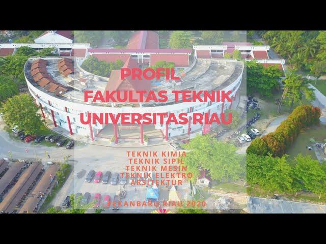 Profil Fakultas Teknik Universitas Riau 2020