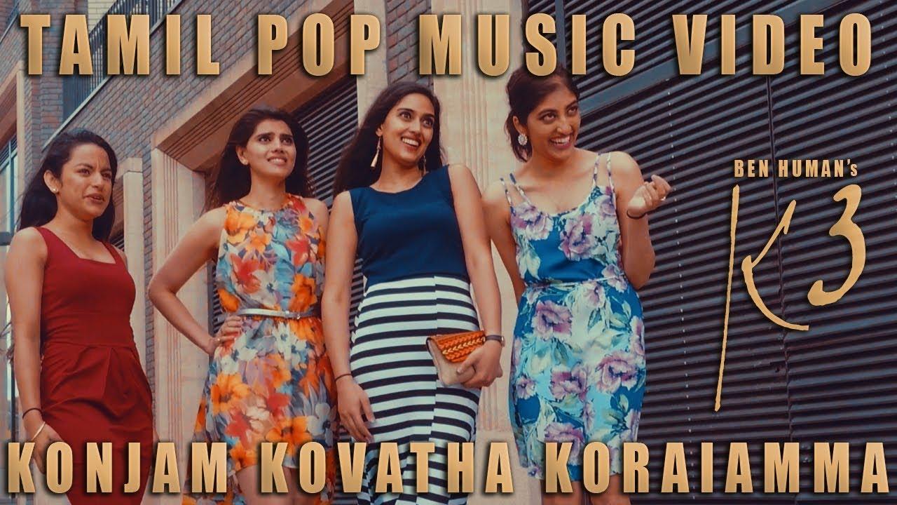 Konjam Kovatha Koraiamma | Ben Human | Tamil Pop Music Video | #K3