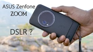 ASUS Zenfone Zoom Camera Review - DSLR Smartphone ?