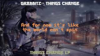 [LYRICS] Grabbitz - Things Change