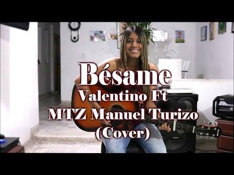 Bésame - Valentino Ft MTZ Manuel Turizo (Cover) Mafe Gonzalez