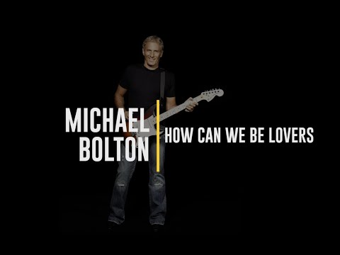 Michael-Bolton-How-Can-We-Be-Lovers-Lyric-Video