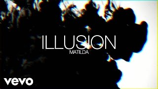Matilda - Illusion