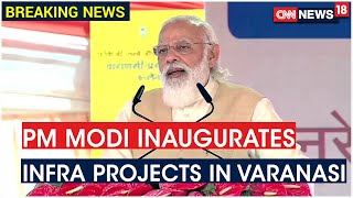 Prime Minister Narendra Modi Inaugurates Highway Project In Varanasi   CNN News18