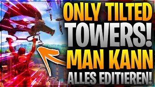 🤬🏬 ONLY TILTED TOWERS! Man kann alles editieren! | Fortnite Battle Royale