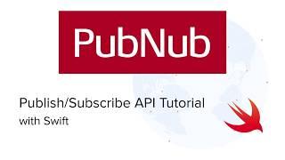 PubNub Pub/Sub for iOS (Swift)