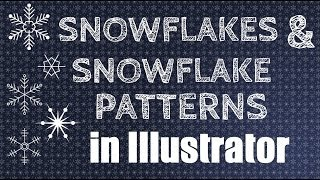 Create Beautiful Snowflakes and Snow Patterns in Illustrator - learn to draw snow flakes