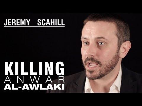 Jeremy Scahill: Killing Anwar al-Awlaki