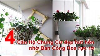 4 Căn Hộ Chung Cư đẹp hút hồn nhờ Ban Công Hoa rực rỡ