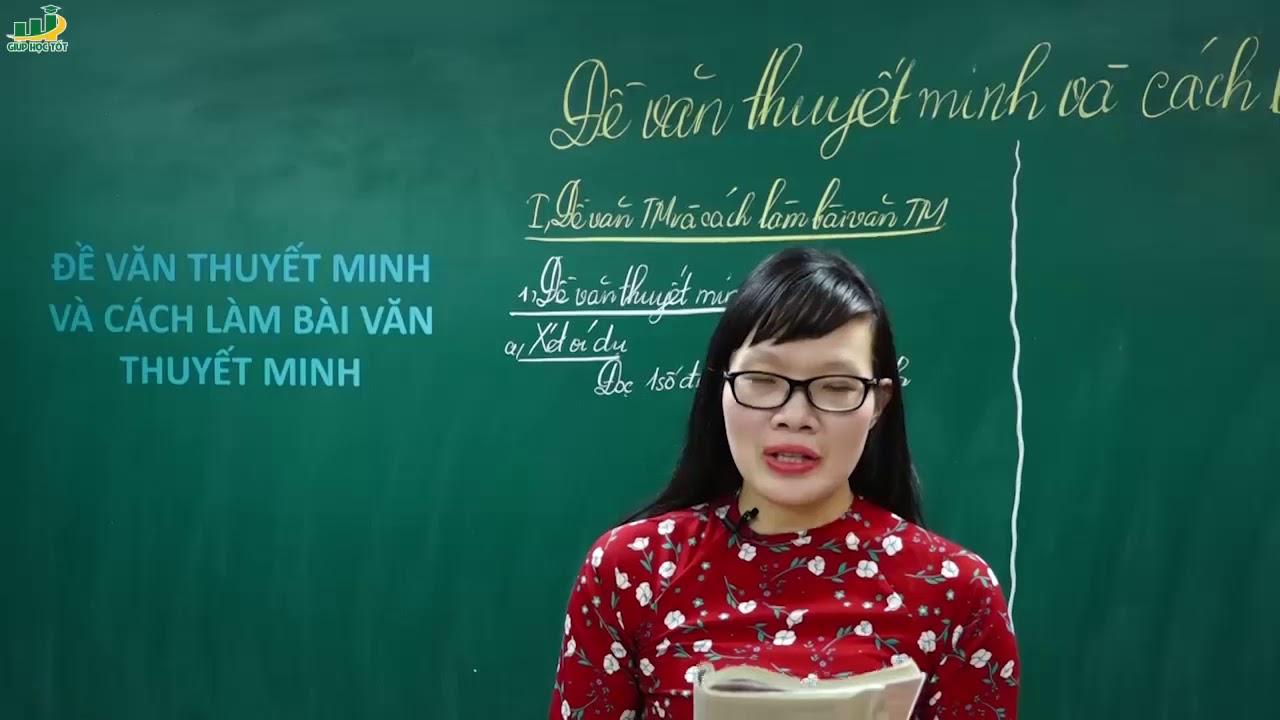 Ngữ Văn Lớp 8 – Bài giảng Đề văn thuyết minh và cách làm bài văn thuyết minh | Cô Lê Hạnh