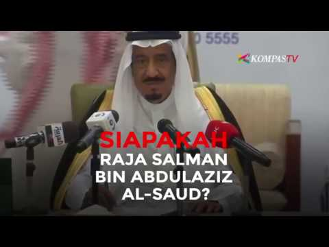 Siapakah Raja Salman Bin Abdulaziz Al-Saud