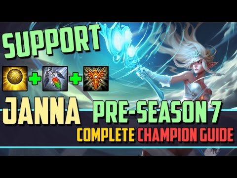 Janna: Shields and Peels - League of Legends Champion Guide [PRE-SEASON 7]