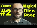 Vsauce Compilation #2 - Magical Dinosaur Poop