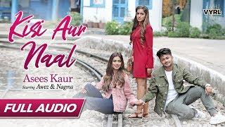 Kisi Aur Naal Full Audio   Asees Kaur   Awez Darbar   Nagma Mirajkar   Goldie S   Kunaal V
