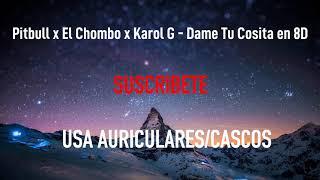 Pitbull X El Chombo X Karol G - Dame Tu Cosita  MÚsica En 8d