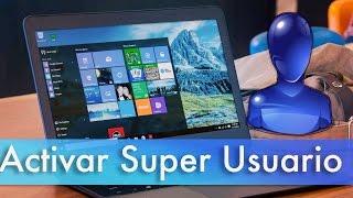 3 Formas: Activar Super Administrador Ocultos en Windows 7, 8 Y 10