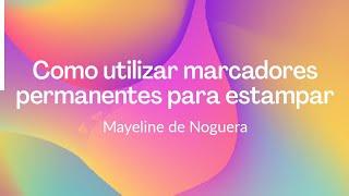 Como utilizar marcadores permanentes para estampar / Mayeline de Noguera