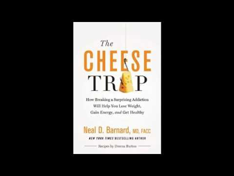 Dr Neal D Barnard Interview - The Cheese Trap