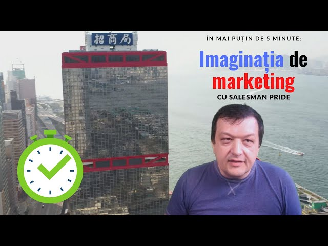 Imaginatia, marketingul si succesul. Mai buni in 5 minute