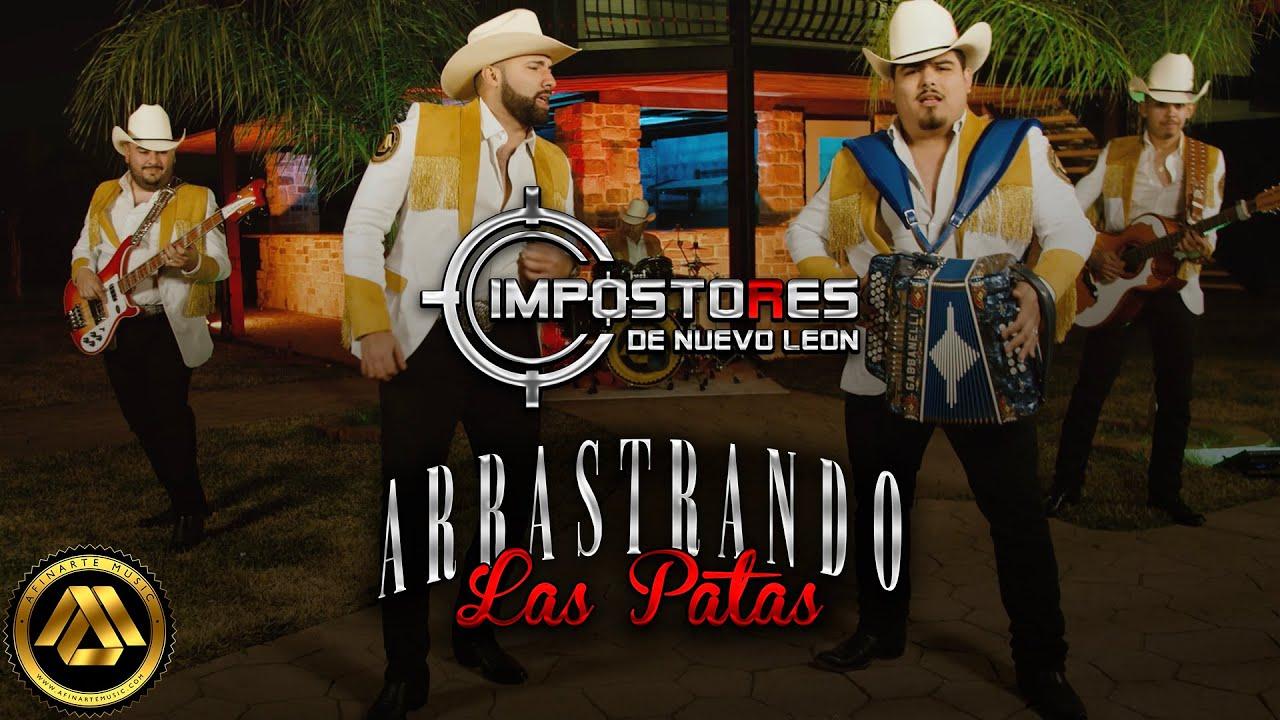 Impostores de Nuevo Leon - Arrastrando Las Patas (Video Oficial)