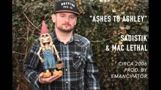 "Mac Lethal & Sadistik ""Ashes to Ashley"" (2006)"