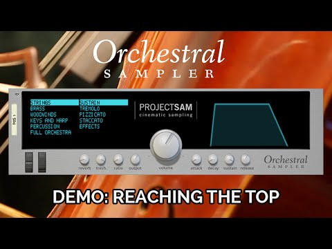 ProjectSAM Orchestral Sampler Rack Extension Demo - Reaching the Top