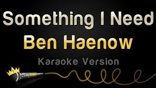 Ben Haenow - Something I Need (Karaoke Version)