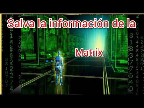 salva la información de la Matrix