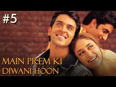 Main Prem Ki Diwani Hoon Full Movie | Part 5/17 | Hrithik, Kareena | New Released Full Hindi Movies