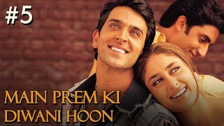 Main Prem Ki Diwani Hoon - 5/17 - Bollywood Movie - Hrithik Roshan & Kareena Kapoor