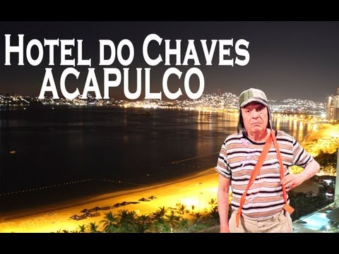 Hotel do Chaves em Acapulco - Canal Anos Incríveis
