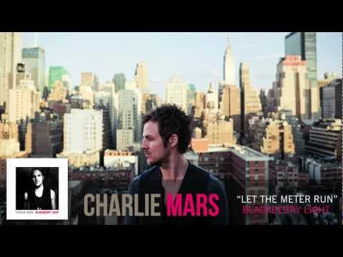 Charlie Mars - Let The Meter Run [Audio Only]