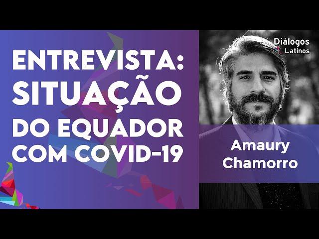 Entrevista: Situação do Equador com Covid-19