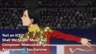 Yuri!!! On Ice Shall We Skate?【music Box】