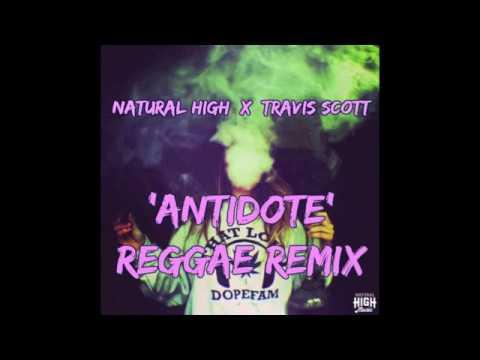 Natural High X Travi$ Scott - Antidote Reggae Remix