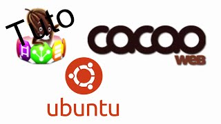 [TUTO] Comment mettre cacaoweb sur Ubuntu ?